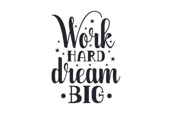 Download Free Work Hard Dream Big Svg Cut File By Creative Fabrica Crafts for Cricut Explore, Silhouette and other cutting machines.