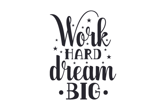 Work Hard, Dream Big (SVG Cut file) by Creative Fabrica ...