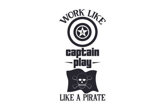 Download Free Work Like A Captain Play Like A Pirate Svg Cut File By Creative for Cricut Explore, Silhouette and other cutting machines.