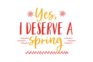 Download Free Yes I Deserve A Spring Quote Svg Cut Grafik Von Thelucky for Cricut Explore, Silhouette and other cutting machines.