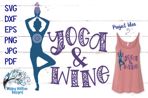 Download Free Yoga And Wine Svg Graphic By Wispywillowdesigns Creative Fabrica for Cricut Explore, Silhouette and other cutting machines.