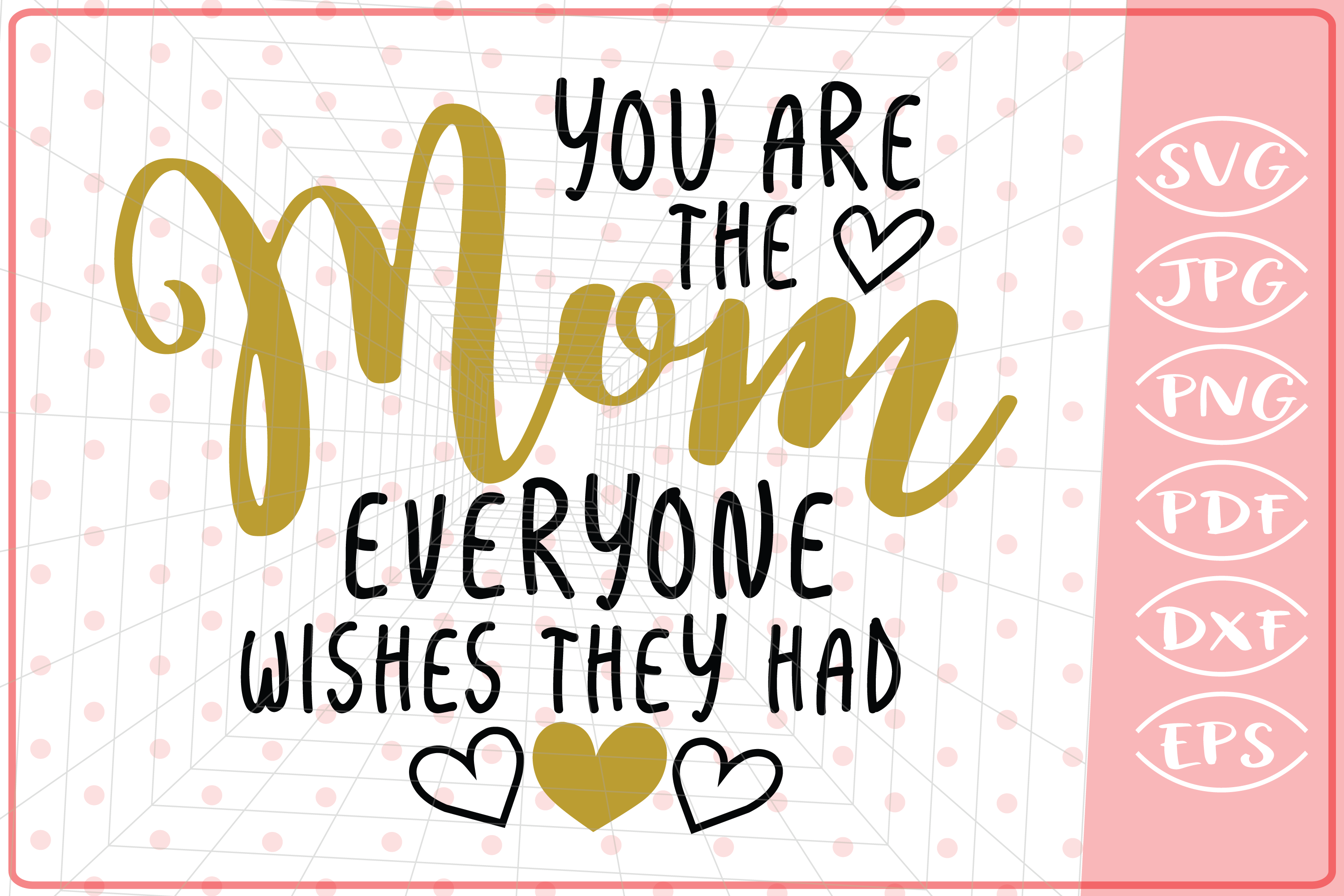 Download Free You Are The Mom Everyone Wishes They Had Graphic By Cute Graphic for Cricut Explore, Silhouette and other cutting machines.
