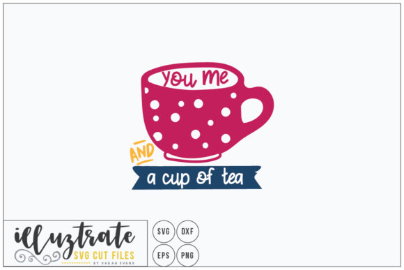 Download Free You Me And A Cup Of Tea Svg Cut File Graphic By Illuztrate for Cricut Explore, Silhouette and other cutting machines.