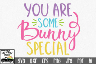 Download Free You Are Some Bunny Special Svg Graphic By Oldmarketdesigns for Cricut Explore, Silhouette and other cutting machines.