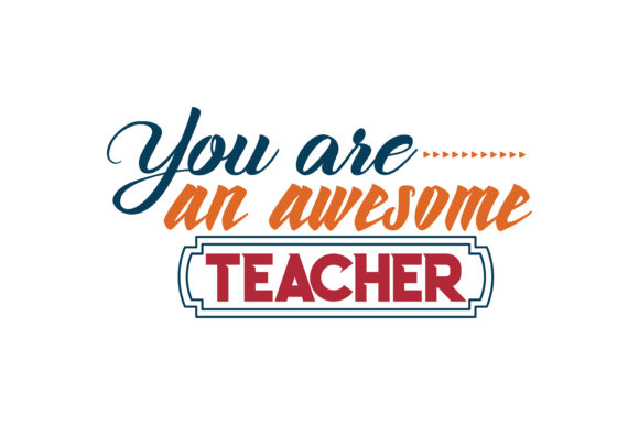 Download Free You Are An Awesome Teacher Quote Svg Cut Graphic By Thelucky for Cricut Explore, Silhouette and other cutting machines.