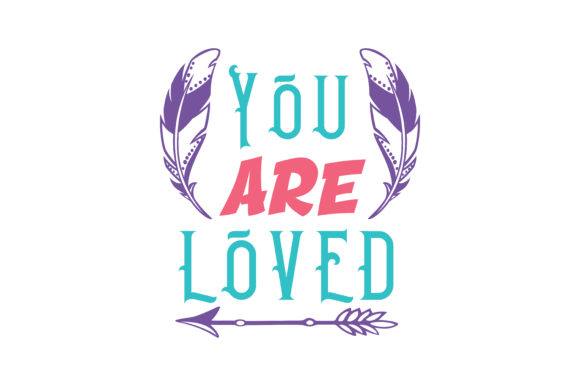 Print on Demand: You Are Loved Quote SVG Cut Graphic Crafts By TheLucky