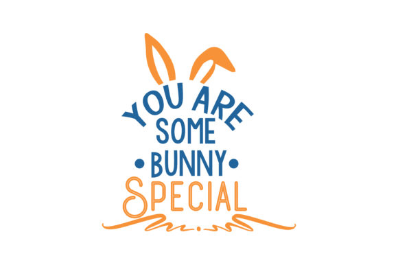 Download Free You Are Some Bunny Special Quote Svg Cut Graphic By Thelucky for Cricut Explore, Silhouette and other cutting machines.