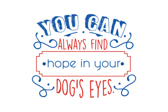 Print on Demand: You Can Always Find Hope in Your Dog's Eyes Quote SVG Cut Graphic Crafts By TheLucky