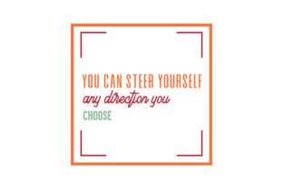 Download Free You Can Steer Yourself Any Direction You Choose Quote Svg Cut SVG Cut Files