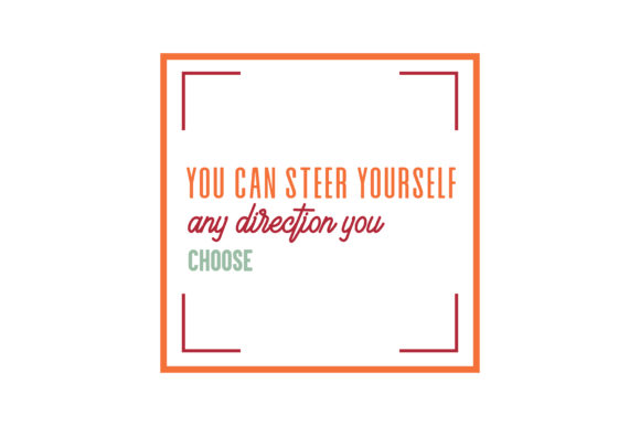 Download Free You Can Steer Yourself Any Direction You Choose Quote Svg Cut for Cricut Explore, Silhouette and other cutting machines.
