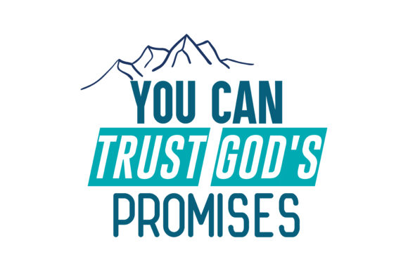 Download Free You Can Trust God S Promises Quote Svg Cut Graphic By Thelucky for Cricut Explore, Silhouette and other cutting machines.