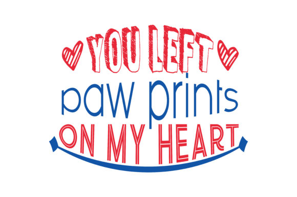 Print on Demand: You Left Paw Prints on My Heart Quote SVG Cut Graphic Crafts By TheLucky