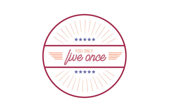 Print on Demand: You Only Live Once Quote SVG Cut Graphic Crafts By TheLucky