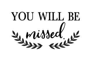 You Will Be Missed. Remembrance Craft Cut File By Creative Fabrica Crafts