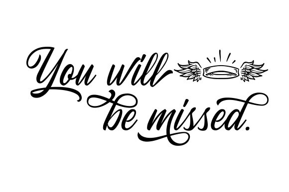 You Will Be Missed. Remembrance Craft Cut File By Creative Fabrica Crafts - Image 1