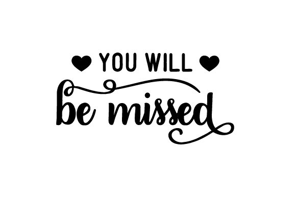 Download Free You Will Be Missed Svg Cut File By Creative Fabrica Crafts for Cricut Explore, Silhouette and other cutting machines.