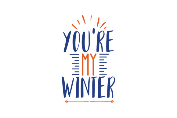 Print on Demand: Youre My Winter Quote SVG Cut Graphic Crafts By TheLucky