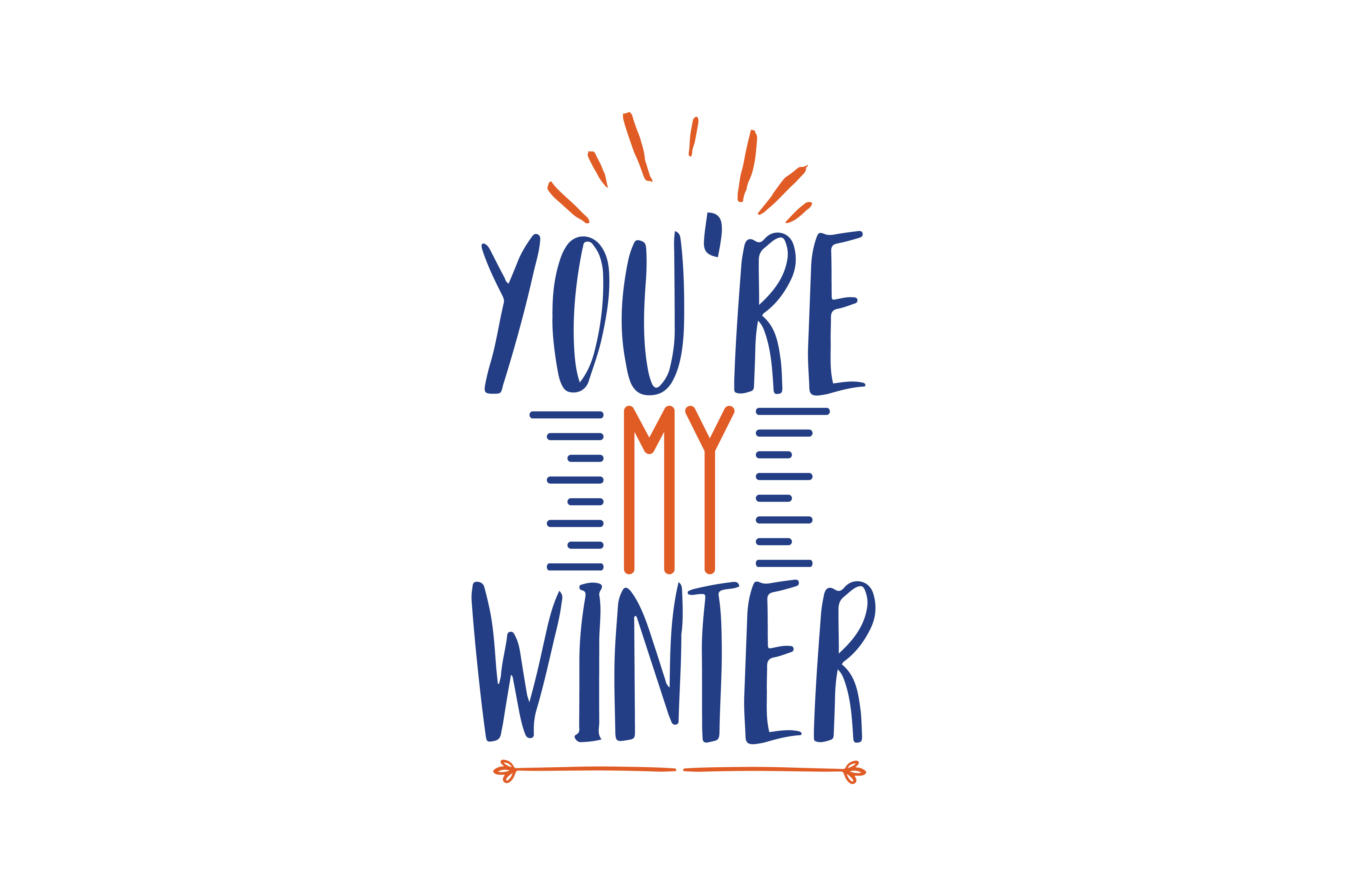 Download Free Youre My Winter Quote Svg Cut Graphic By Thelucky Creative Fabrica for Cricut Explore, Silhouette and other cutting machines.