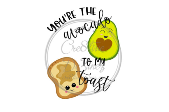 Download Free You Re The Avocado To My Toast Graphic By Cre8tivedezinez for Cricut Explore, Silhouette and other cutting machines.