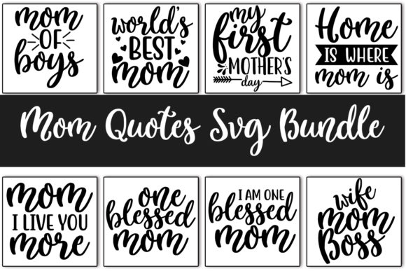 Print on Demand: 10 Mom Quotes Bundle Graphic Print Templates By svgbundle.net