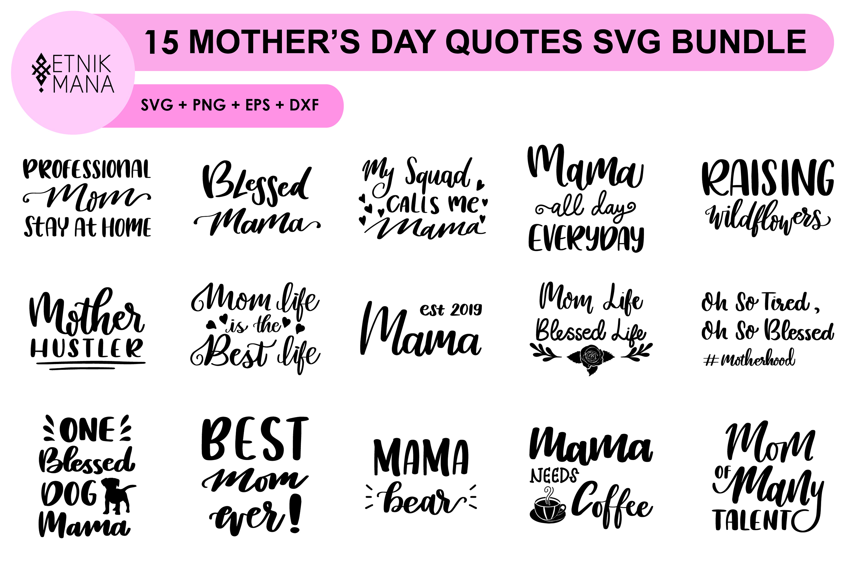 Download Free 15 Mother S Day Quotes Bundle Graphic By Etnik Mana Creative for Cricut Explore, Silhouette and other cutting machines.