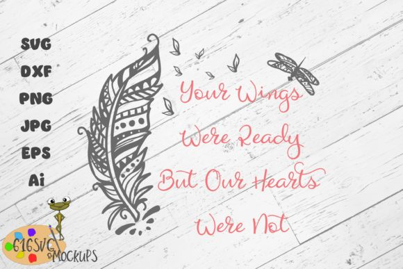 Your Wings Were Ready but Our Hearts SVG Graphic Crafts By 616SVG