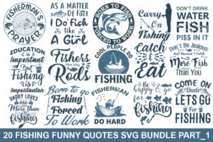 20 Fishing Funny Quotes SVG Bundle Pack 1 Graphic By Graphicsqueen