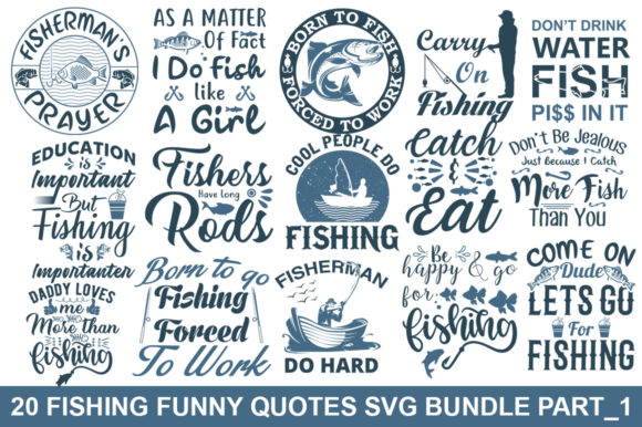 Download Free 20 Fishing Funny Quotes Bundle Graphic By Graphicsqueen for Cricut Explore, Silhouette and other cutting machines.