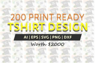200 Print Ready T-Shirt Design Graphic Print Templates By Graphicsqueen