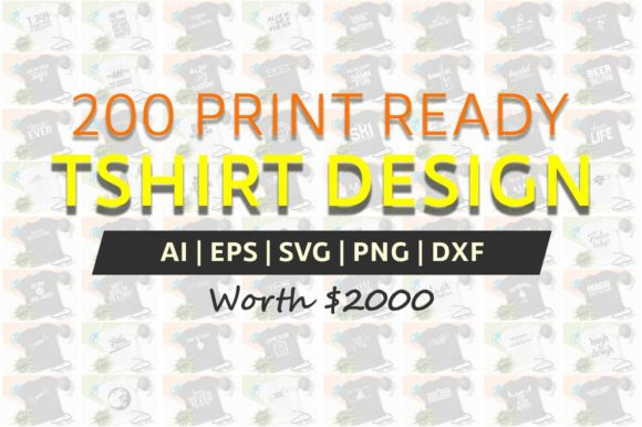 200 Print Ready T-Shirt Design Graphic Print Templates By Graphicsqueen - Image 1