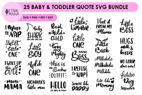 Download Free 25 Baby Toddler Quote Bundle Graphic By Etnik Mana Creative SVG Cut Files