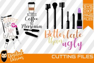 Download Free 3x Better Late Than Ugly Svg Make Up Graphic By Digitaldarius for Cricut Explore, Silhouette and other cutting machines.
