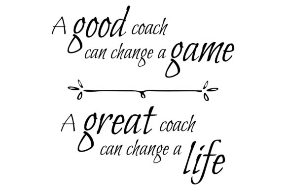 Download Free A Great Coach Can Change A Life Svg Graphic By Studio 26 Design for Cricut Explore, Silhouette and other cutting machines.