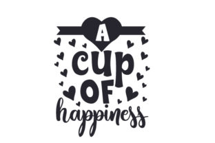 A Cup of Happiness Craft Design By Creative Fabrica Crafts