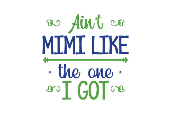 Download Free Aint Mimi Like The One I Got Quote Svg Cut Graphic By Thelucky for Cricut Explore, Silhouette and other cutting machines.
