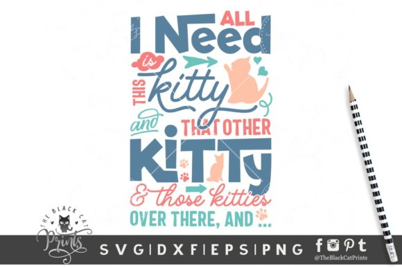 All I Need Is This Kitty Svg Graphic By Theblackcatprints