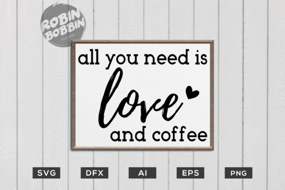All You Need is Love and Coffee - Kitchen SVG