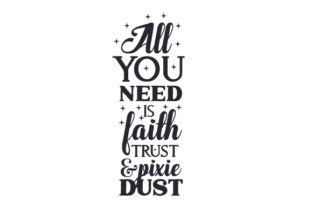 All You Need is Faith, Trust and Pixie Dust Craft Design By Creative Fabrica Crafts