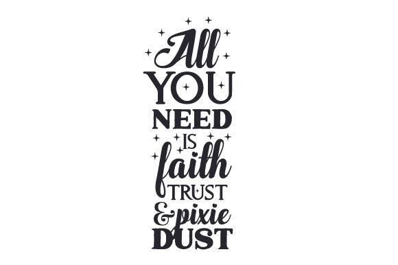 All You Need is Faith, Trust and Pixie Dust Craft Design By Creative Fabrica Crafts Image 1