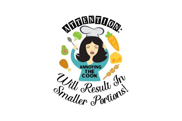Download Free Attention Annoying The Cook Will Result In Smaller Portions Svg Plotterdatei Von Creative Fabrica Crafts Creative Fabrica for Cricut Explore, Silhouette and other cutting machines.