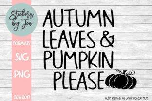 Download Free Autumn Leaves And Pumpkin Please Svg Graphic By Stickers By for Cricut Explore, Silhouette and other cutting machines.