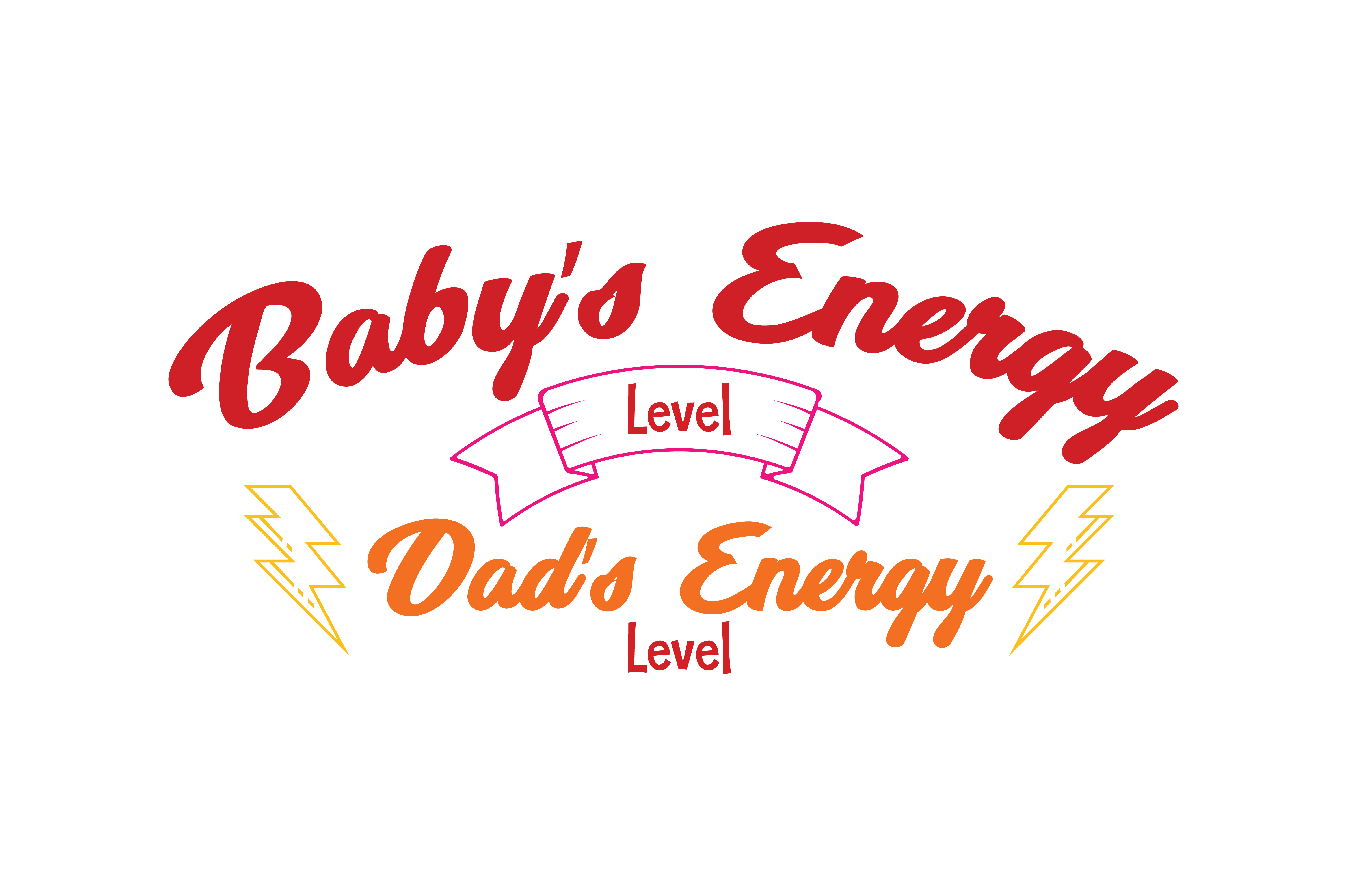 Download Free Baby S Energy Level Dad S Energy Level Quote Svg Cut Graphic for Cricut Explore, Silhouette and other cutting machines.