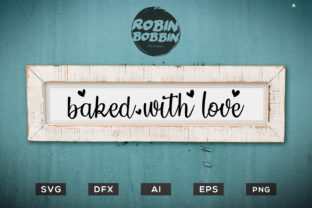 Baked with Love - Kitchen SVG Graphic By RobinBobbinDesign