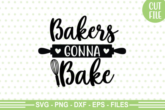 Print on Demand: Bakers Gonna Bake  Graphic Crafts By svgbundle.net