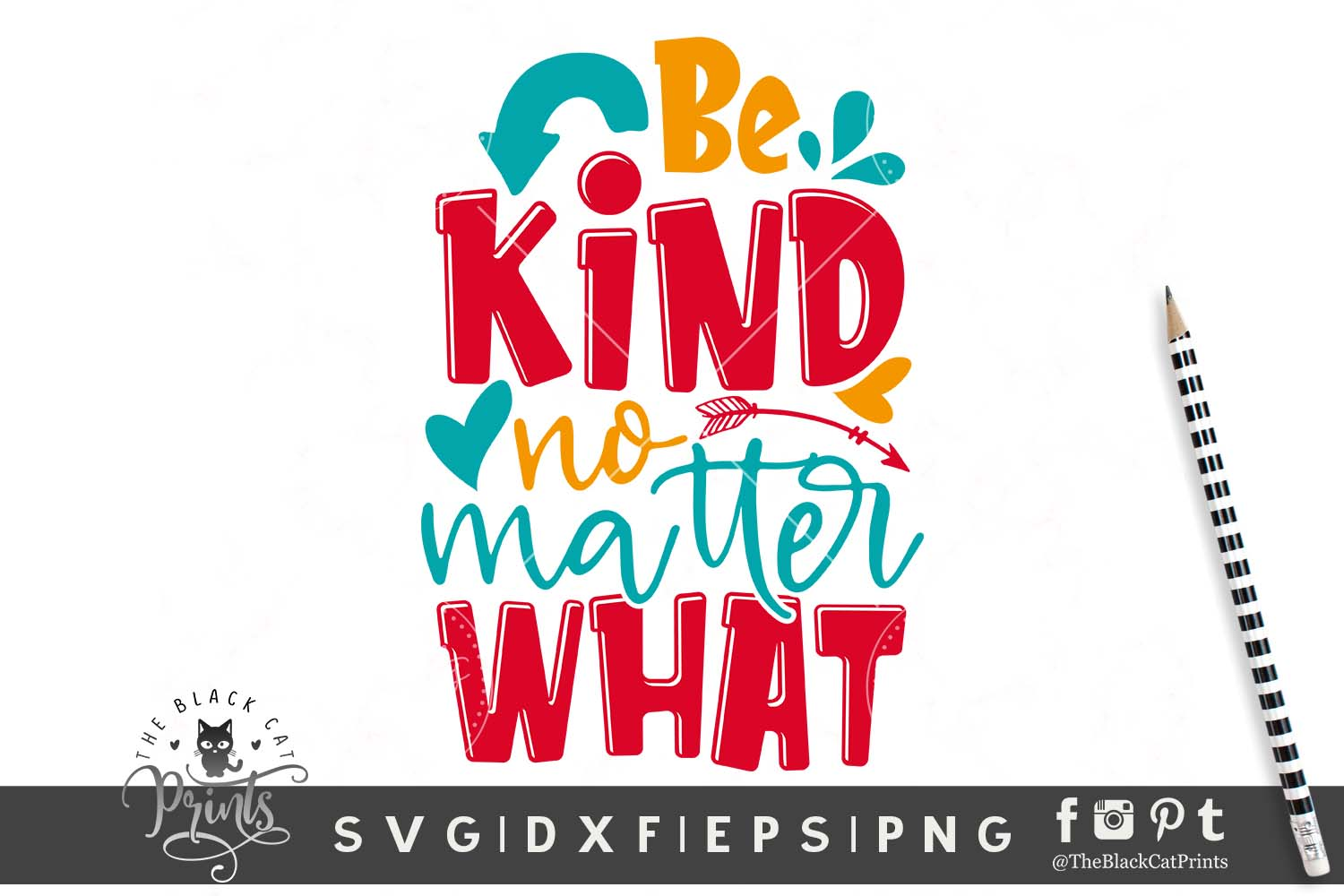 Download Free Be Kind No Matter What Graphic By Theblackcatprints Creative for Cricut Explore, Silhouette and other cutting machines.