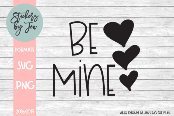 Download Free Be Mine Svg Cut File Graphic By Stickers By Jennifer Creative for Cricut Explore, Silhouette and other cutting machines.