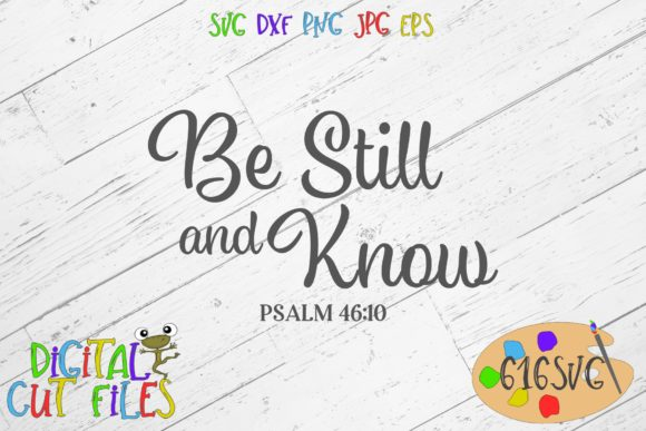 Download Free Be Still And Know Psalm Svg Graphic By 616svg Creative Fabrica for Cricut Explore, Silhouette and other cutting machines.