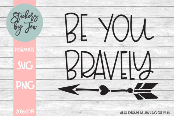 Download Free Be You Bravely Svg Cut File Graphic By Stickers By Jennifer for Cricut Explore, Silhouette and other cutting machines.