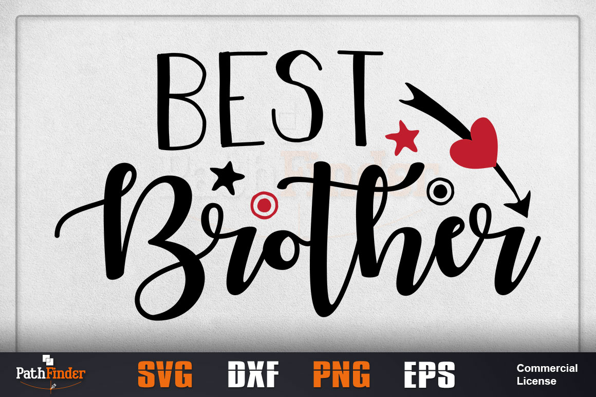 Download Free Best Brother Design Graphic By Pathfinder Creative Fabrica for Cricut Explore, Silhouette and other cutting machines.