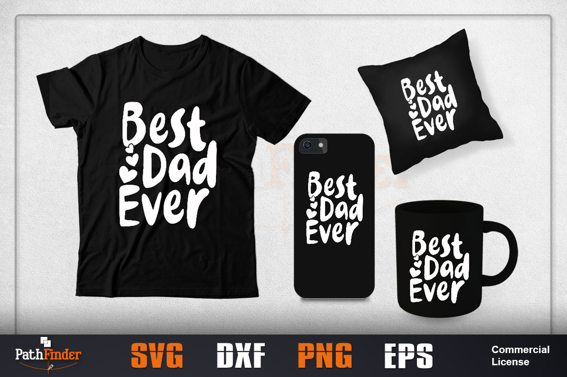 Download Free Best Dad Ever Svg Design Graphic By Pathfinder Creative Fabrica for Cricut Explore, Silhouette and other cutting machines.